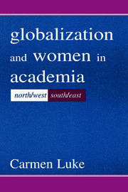 Globalization and Women in Academia - 1st Edition book cover