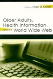 Older Adults, Health Information, and the World Wide Web - 1st Edition book cover