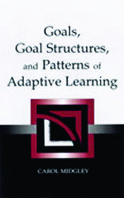 Goals, Goal Structures, and Patterns of Adaptive Learning - 1st Edition book cover