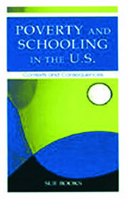 Poverty and Schooling in the U.S. - 1st Edition book cover