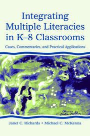 Integrating Multiple Literacies in K-8 Classrooms - 1st Edition book cover