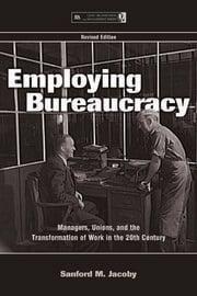 Employing Bureaucracy - 1st Edition book cover