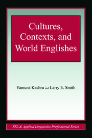 Cultures, Contexts, and World Englishes - 1st Edition book cover