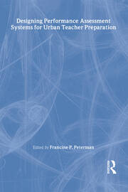 Designing Performance Assessment Systems for Urban Teacher Preparation - 1st Edition book cover