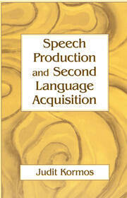 Speech Production and Second Language Acquisition - 1st Edition book cover