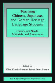 Teaching Chinese, Japanese, and Korean Heritage Language Students - 1st Edition book cover