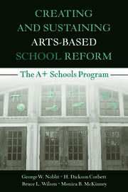 Creating and Sustaining Arts-Based School Reform - 1st Edition book cover