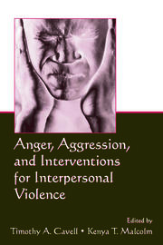 Anger, Aggression, and Interventions for Interpersonal Violence - 1st Edition book cover