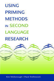 Using Priming Methods in Second Language Research - 1st Edition book cover