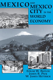 Mexico And Mexico City In The World Economy - 1st Edition book cover