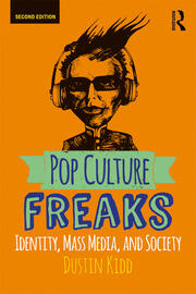 Pop Culture Freaks : Identity, Mass Media, and Society - 2nd Edition book cover
