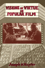 Visions Of Virtue In Popular Film - 1st Edition book cover