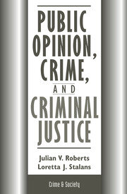 Public Opinion, Crime, And Criminal Justice - 1st Edition book cover