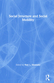 Social Structure and Social Mobility - 1st Edition book cover