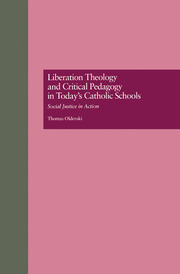 Liberation Theology and Critical Pedagogy in Today's Catholic Schools - 1st Edition book cover