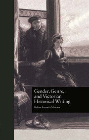 Gender, Genre, and Victorian Historical Writing - 1st Edition book cover