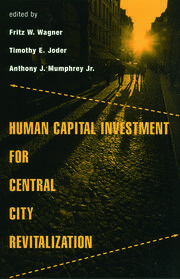 Human Capital Investment for Central City Revitalization - 1st Edition book cover