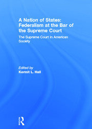 A Nation of States: Federalism at the Bar of the Supreme Court - 1st Edition book cover