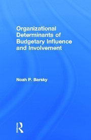 Organizational Determinants of Budgetary Influence and Involvement - 1st Edition book cover