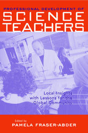 Professional Development in Science Teacher Education: Local Insight with Lessons for the Global Community