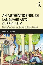 An Authentic English Language Arts Curriculum - 1st Edition book cover