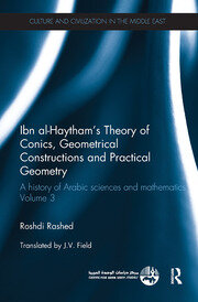 Ibn al-Haytham's Theory of Conics, Geometrical Constructions and Practical Geometry - 1st Edition book cover