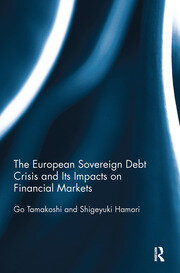 The European Sovereign Debt Crisis and Its Impacts on Financial Markets - 1st Edition book cover
