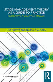 Stage Management Theory as a Guide to Practice : Cultivating a Creative Approach - 1st Edition book cover
