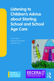 Listening to Children's Advice about Starting School and School Age Care - 1st Edition book cover