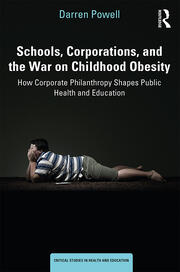 Schools, Corporations, and the War on Childhood Obesity - 1st Edition book cover