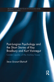 Post-Jungian Psychology and the Short Stories of Ray Bradbury and Kurt Vonnegut - 1st Edition book cover