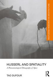 Husserl and Spatiality: A Phenomenological Ethnography of Space Book Cover