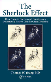 The Sherlock Effect How Forensic Doctors And Investigators Disastrous