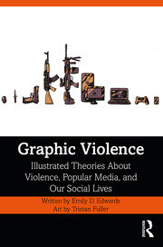 Graphic Violence - 1st Edition book cover