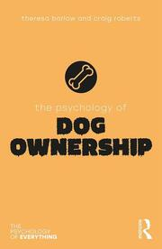 The Psychology of Dog Ownership - 1st Edition book cover