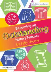 Becoming an Outstanding History Teacher - 1st Edition book cover