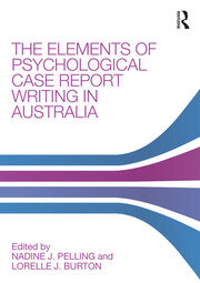 The Elements of Psychological Case Report Writing in Australia - 1st Edition book cover