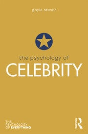 The Psychology of Celebrity - 1st Edition book cover