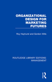 Organizational Design for Marketing Futures - 1st Edition book cover