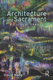 Architecture and Sacrament -  1st Edition book cover