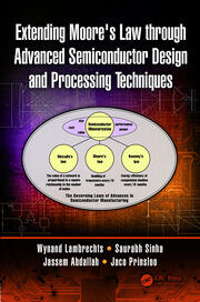 Extending Moore's Law through Advanced Semiconductor Design and Processing Techniques - 1st Edition book cover