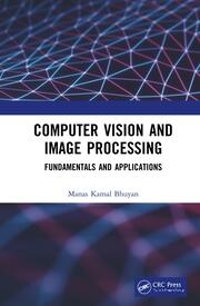 Computer Vision and Image Processing: Fundamentals and Applications