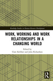 Work, Working and Work Relationships in a Changing World