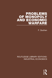 Problems of Monopoly and Economic Warfare - 1st Edition book cover