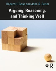 Arguing, Reasoning, and Thinking Well - 1st Edition book cover