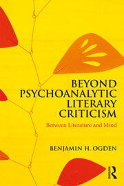 Beyond Psychoanalytic Literary Criticism - 1st Edition book cover