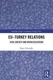 EU–Turkey Relations: Civil Society and Depoliticization