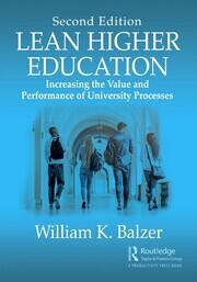 Lean Higher Education: Increasing the Value and Performance of University Processes, Second Edition