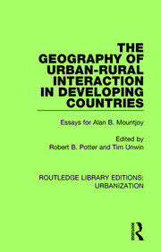 The Geography of Urban-Rural Interaction in Developing Countries : Essays for Alan B. Mountjoy - 1st Edition book cover
