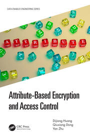 Attribute-Based Encryption and Access Control -  1st Edition book cover
